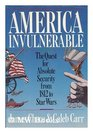 America Invulnerable: The Quest for Absolute Security from 1812 to Star Wars