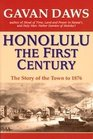 Honolulu the First Century The Story of the Town to 1876