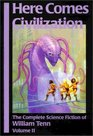 Here Comes Civilization The Complete Science Fiction of William Tenn Volume 2