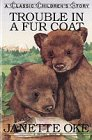 Trouble in a Fur Coat (Classic Children's Story)