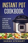 Instant Pot Cookbook A Complete Instant Pot Pressure Cooker Guide With Amazing