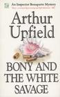 Bony and the White Savage (Eden Paperbacks)