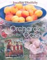 Orchards in the Oasis Recipes Travels  Memories Josceline Dimbleby