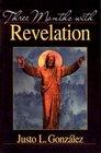 Three Months With Revelation (Three Months)