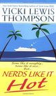Nerds Like It Hot (Nerds, Bk 6)