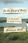 In the Days of Rain A Daughter a Father a Cult