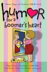 Humor for a Boomer\'s Heart: Stories, Quips, and Quotes to Lift the Heart (Humor for the Heart)
