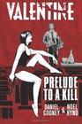 Valentine Prelude To A Kill