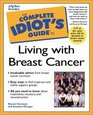 Complete Idiot's Guide to Living with Breast Cancer