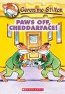 Paws off, Cheddarface!  (Geronimo Stilton, Bk 6)