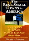 Making Your Move to One of America's Best Small Towns  How to Find a Great Little Place as Your Next Home Base