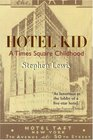 Hotel Kid  A Times Square Childhood