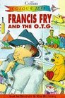 Francis Fry and the OTG