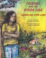 Friends from the Other Side/Amigos Del Otro Lado