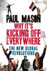 Why It's Kicking Off Everywhere The New Global Revolutions