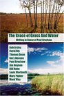 The Grace of Grass and Water Writing in Honor of Paul Gruchow