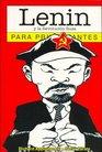 Lenin y la revolucion Rusa para principiantes/ Lenin and the Russian Revolution for Beginners