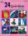24 Tropical Quilt Blocks: Full-Size Patterns for Foundation Piecing