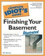 Complete Idiot's Guide to Finishing Your Basement Illustrated