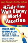 The Hassle-Free Walt Disney World Vacation 2006 Edition