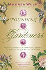 Founding Gardeners The Revolutionary Generation Nature and the Shaping of the American Nation