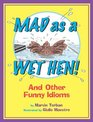 Mad As A Wet Hen