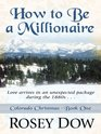 How to Be a Millionaire Love Comes in an Unexpected Package During the 1880s