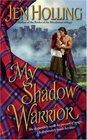 My Shadow Warrior (MacDonell Bride, Bk 3)