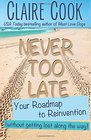 Never Too Late Your Roadmap to Reinvention