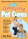 Joey Green's Amazing Pet Cures 1130 Simple Pet Remedies and Treatments Using Brand-Name Products
