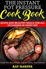 The Instant Pot Pressure Cook Book: Quick and healthy meals for all occasions