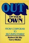 Out on Your Own From Corporate Employment to SelfEmployment