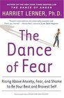 The Dance Of Fear Rising Above Anxiety Fear And Shame To Be Your Best And Bravest Self