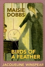 Maisie Dobbs / Birds of a Feather (Maisie Dobbs, Bks 1 & 2)