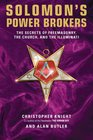 Solomon's Power Brokers The Secrets of Freemasonry the Church and the Illuminati
