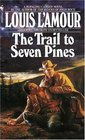 The Trail to Seven Pines (Hopalong Cassidy, Bk 2)