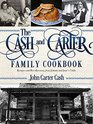 The Cash and Carter Family Cookbook Recipes and Recollections from Johnny and June's Table