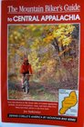The Mountain Biker's Guide to Central Appalachia West Virginia Western Maryland Pennsylvania New York