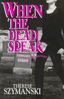 When the Dead Speak