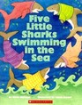 Five Little Sharks Swimming in the Sea