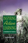 Inspiring Active Learning A Handbook for Teachers