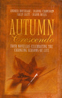 Autumn Crescendo Four Novellas Celebrating the Changing Seasons of Life