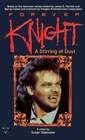 Forever Knight: A Stirring of Dust (Forever Knight)