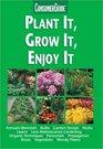 Plant It Grow It Enjoy It