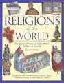 Religions Of The World The Illustrated Guide To Origins Beliefs Customs  Festivals