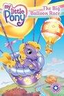 My Little Pony: The Big Balloon Race (Festival Reader)