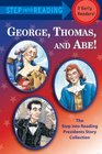 George Thomas and Abe The Step into Reading Presidents Story Collection