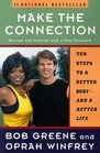 Make the Connection Ten Steps to a Better BodyAnd a Better Life
