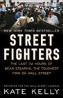 Street Fighters The Last 72 Hours of Bear Stearns the Toughest Firm on Wall Street