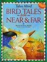 Bird Tales from Near  Far